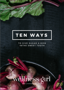 Ten Ways to Give Sugar a kick in the Sweet Tooth by Wellness Girl
